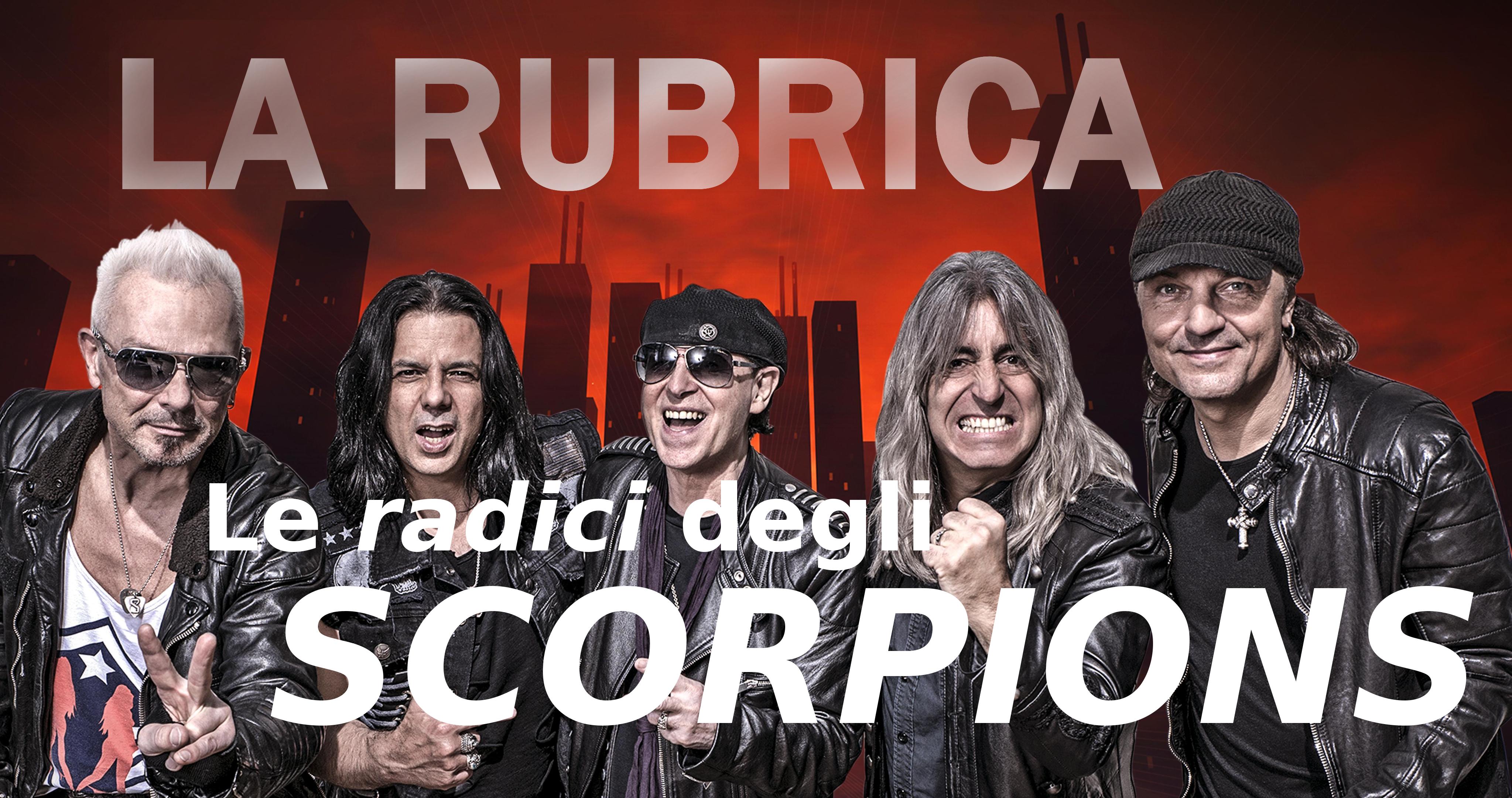 LA RUBRICA - Le Radici Degli Scorpions - Maggio 2017