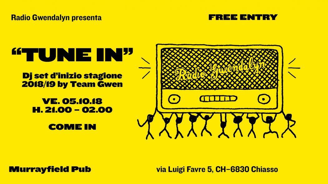 TUNE IN - Dj Set Inizio Stagione Radio Gwen - 05 Ottobre 2018
